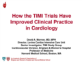 Morrow - TIMI Trials Impact 2015-11-19 for posting as pdf.pdf (2,8MB)